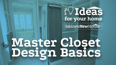 Master Closet Design Basics